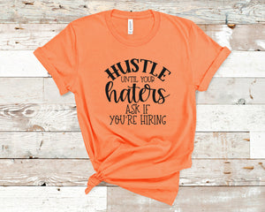 Hustle Until Your Haters Ask If Your Hiring: Crew
