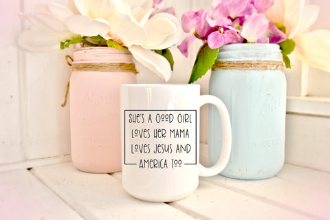 She's A Good Girl....:Coffee Mug