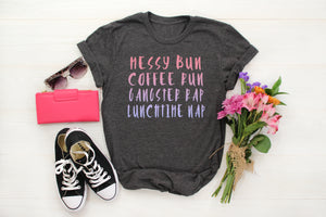 Messy Bun Coffee Run Gangster Rap Lunchtime Nap: Crew