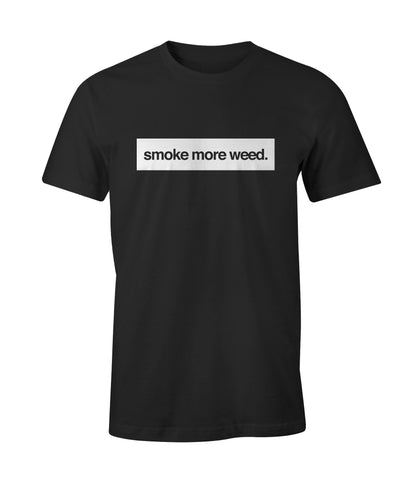 Legally Illegal Smoke More Weed Tee