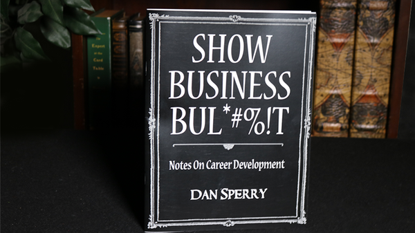 SHOW BUSINESS BUL*#%!T by Dan Sperry - Book