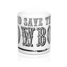 Load image into Gallery viewer, God Save The Cowboy Mug 11oz