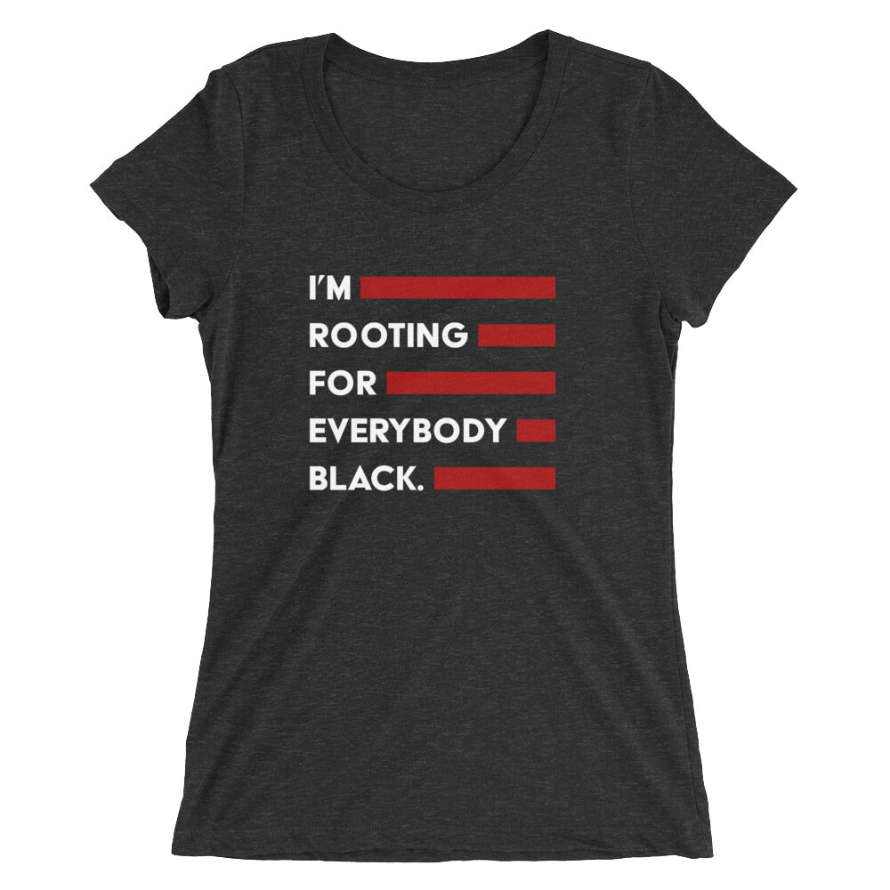 Rooting for everybody Black Ladies' short sleeve t-shirt