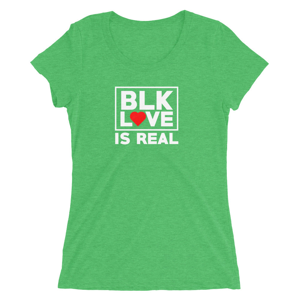 Black Love is real womens tee