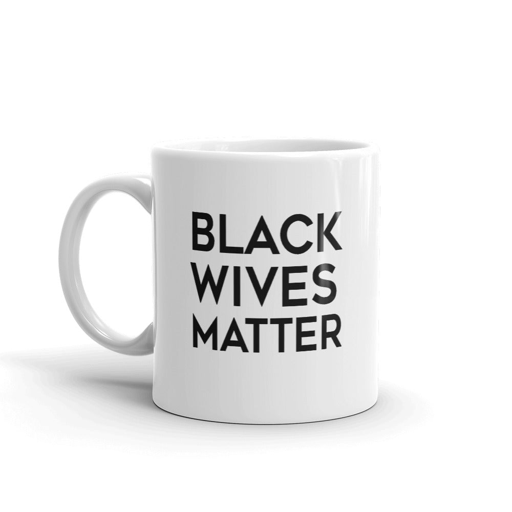 Black Wives Matter Mug