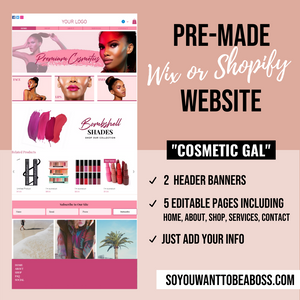 Cosmetic Gal Pre-Made (Wix or Shopify)