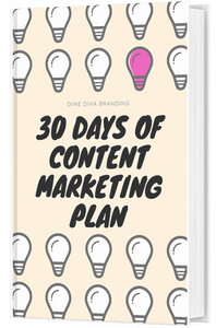 30 Days Of Content Marketing Plan EBOOK - Dime Diva Branding