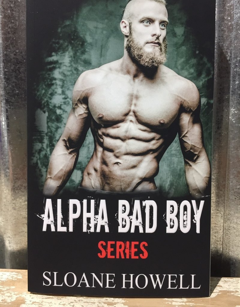 Alpha Bad Boy Series by Sloane Howell