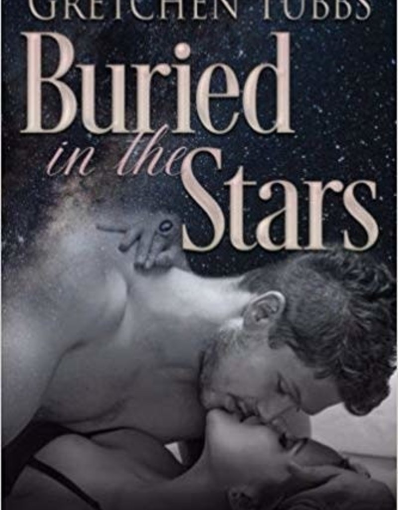 Buried in the Stars by Gretchen Tubbs