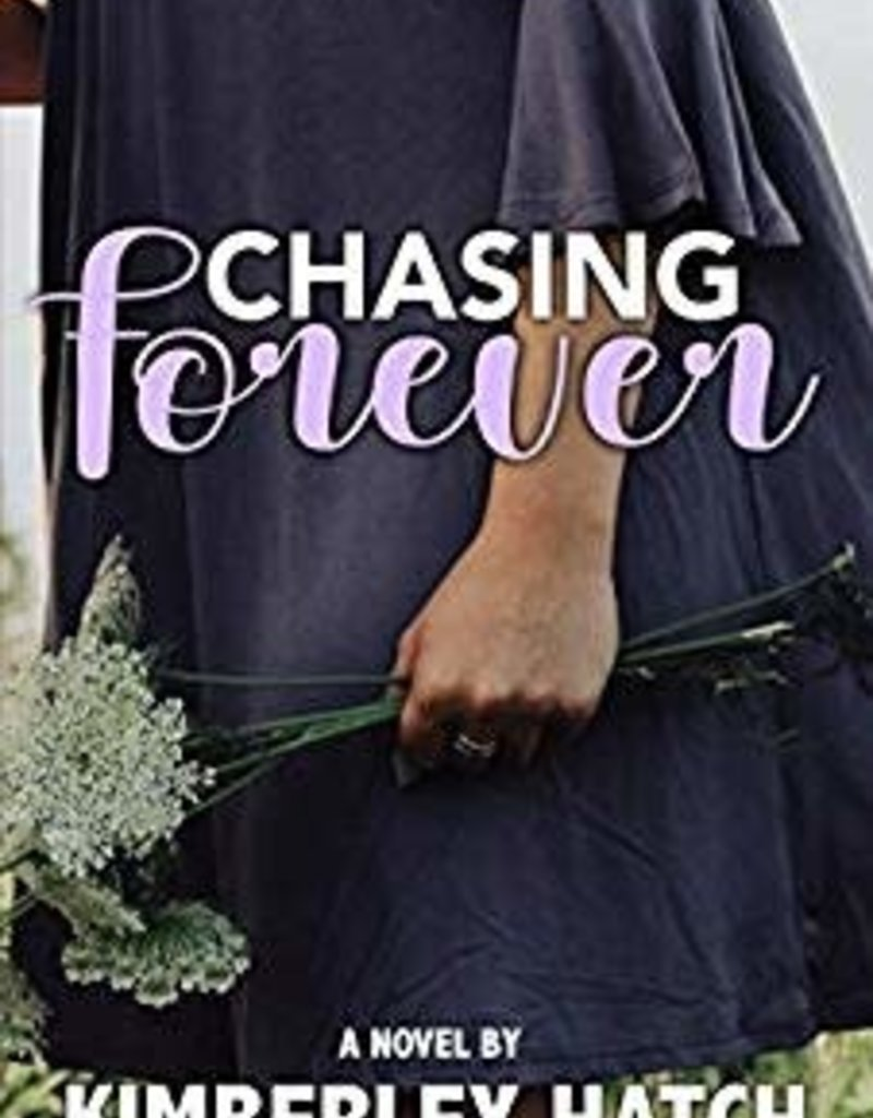 Chasing Forever Book 4 by Kimberley Hatch