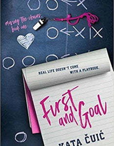 First and Goal, book 1 by Kata Cuic