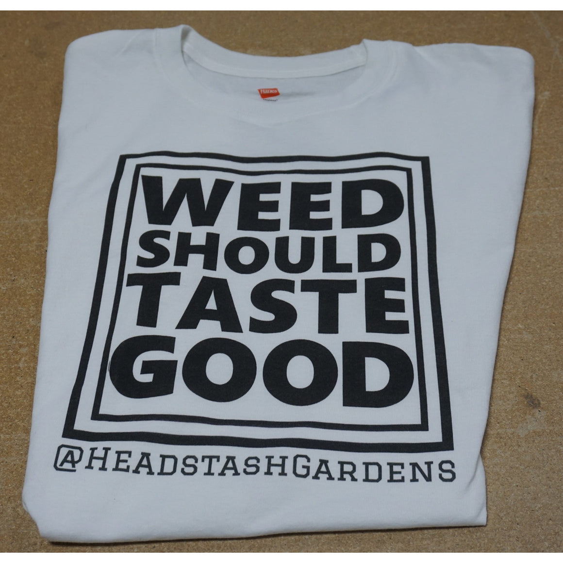 """Weed Should Taste Good"" T-Shirt"
