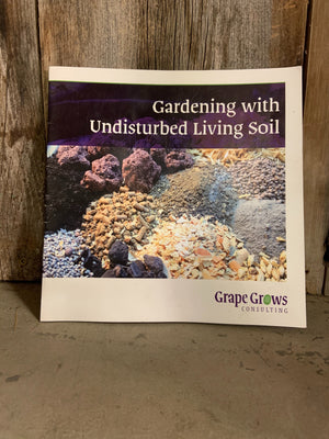 Grape Grows: Gardening With Undisturbed Living Soil
