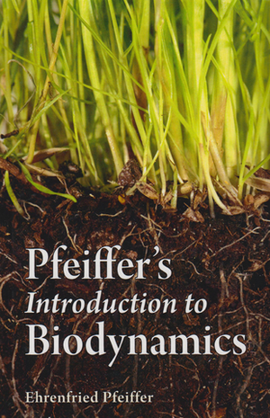"""Pfeiffer's Introduction to Biodynamics"""