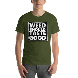 Weed Should Taste Good Black Print T