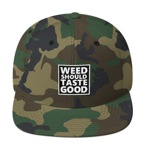 Weed Should Taste Good - Snapback Hat