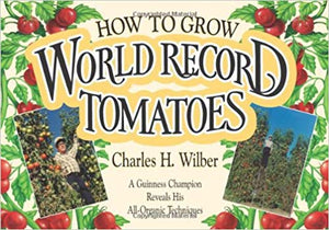 """How To Grow World Record Tomatoes"""