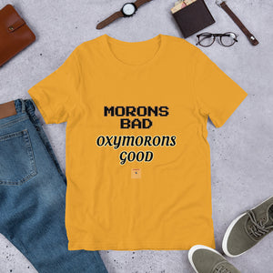 MORONS BAD / OXYMORONS GOOD