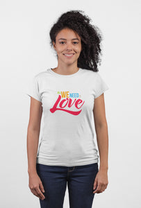 All We Need Is Love - Short Sleeve White Color T-shirt For Girls