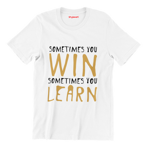 Sometimes You Win Sometimes You Learn - White Color Short Sleeve T-Shirt For Girls - stylewati.com
