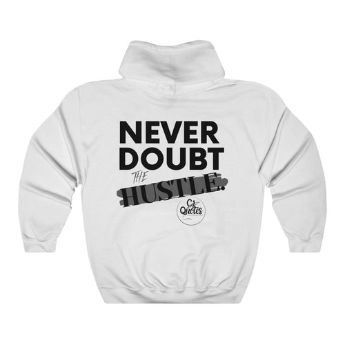 Never Doubt Hooded Sweatshirt