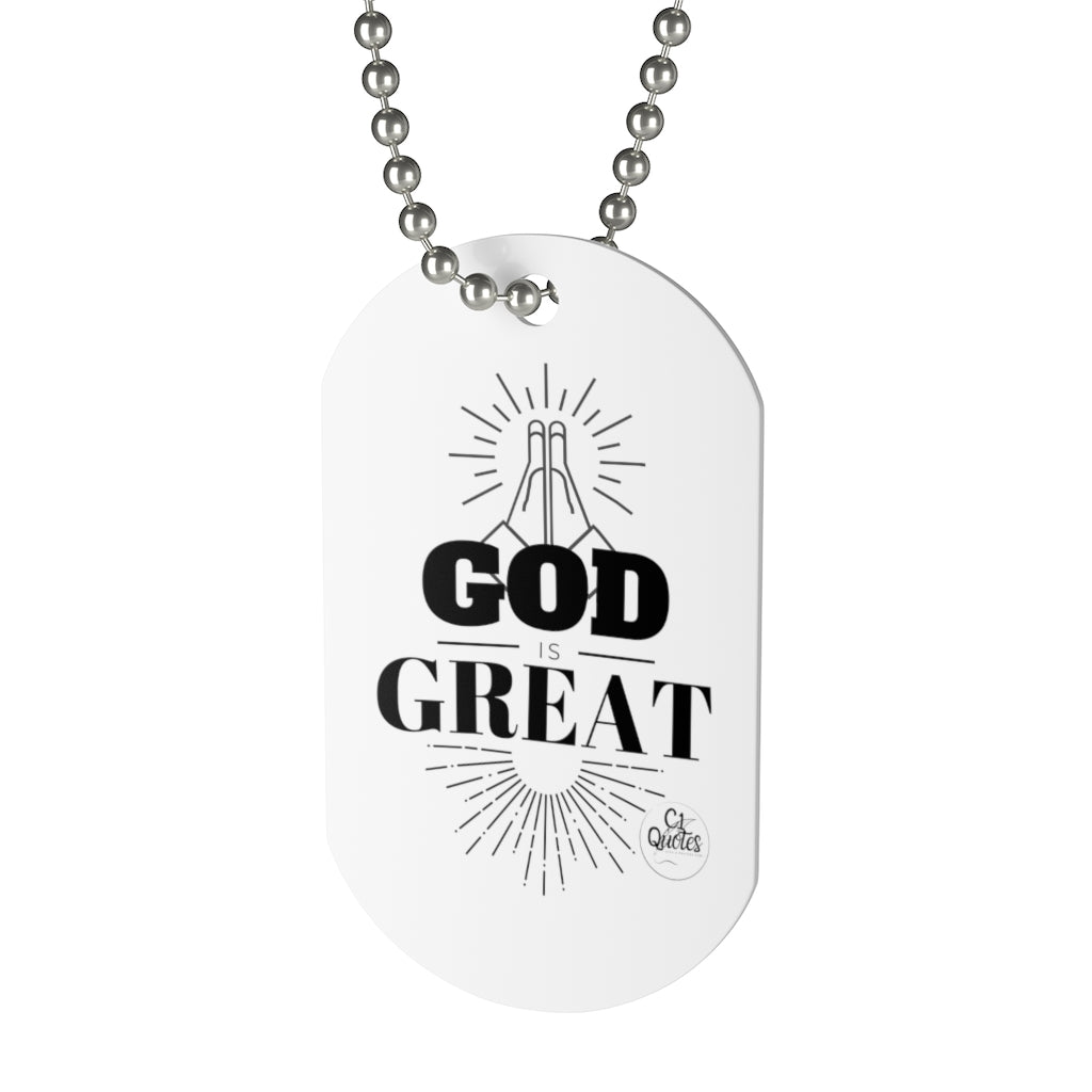 God Is Great Dog Tag