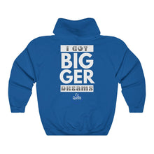 Load image into Gallery viewer, Bigger Dreams Hooded Sweatshirt