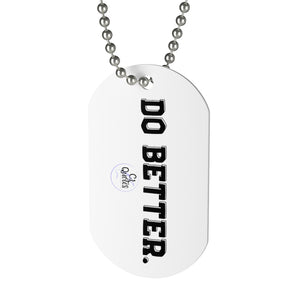 Do Better Dog Tag