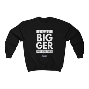 Bigger Dreams Crewneck Sweatshirt