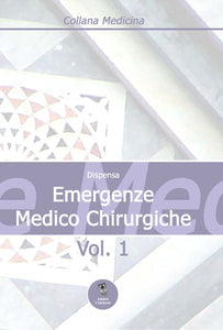 Dispensa Emergenze Medico Chirurgiche vol. I