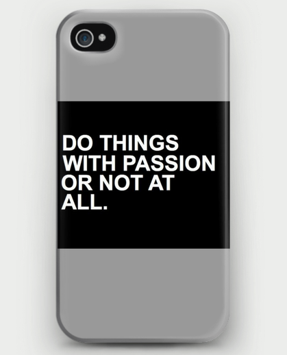 DO THINGS WITH PASSION OR NOT AT ALL iPhone Case - CrewWear