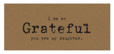 I am so Grateful for my Daughter Card on Kraft