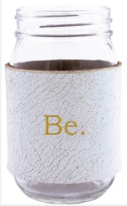 Be. Leather Mason Jar Sleeve (Wht/Gld)