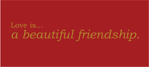 Love is... a beautiful friendship card