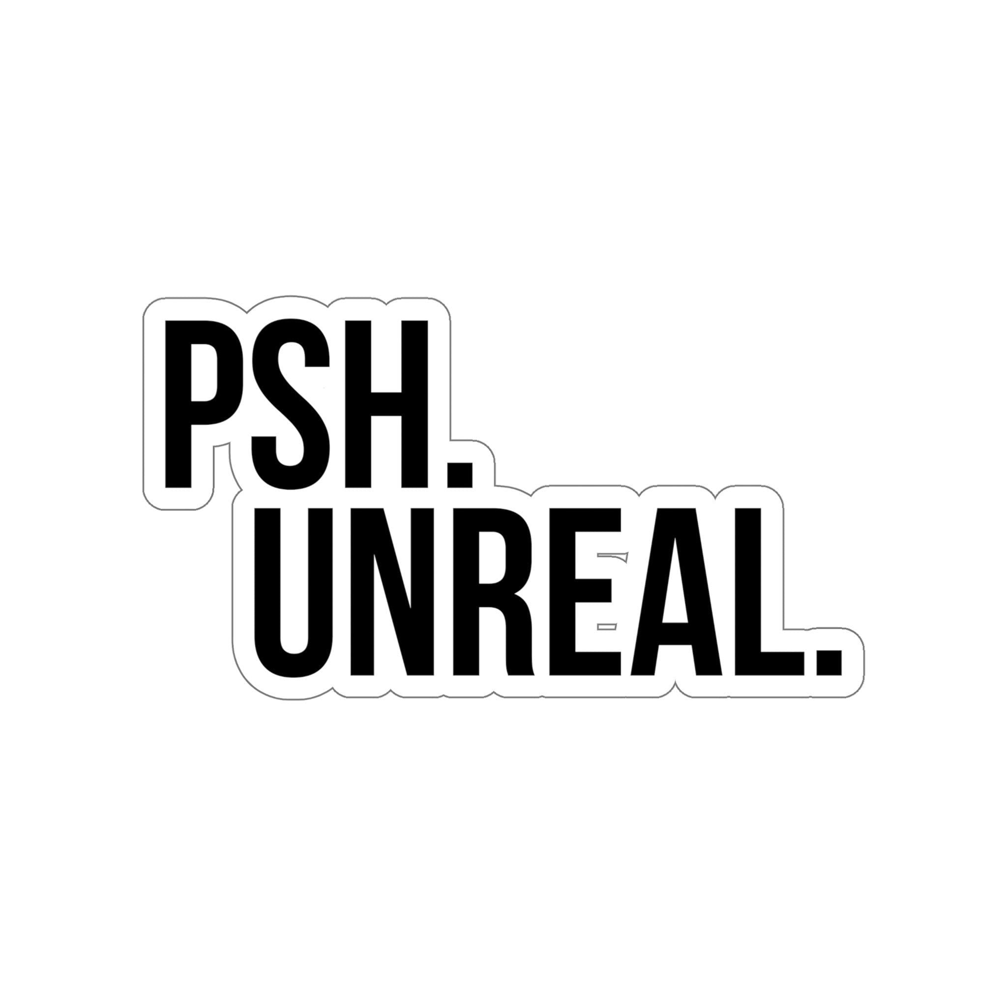 psh unreal quote sticker decal white