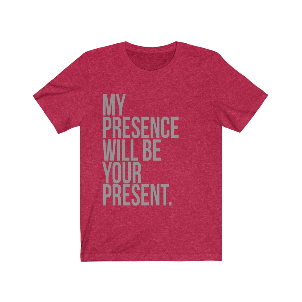 My Presence Will Be Your Present - Funny Christmas Shirts Unisex