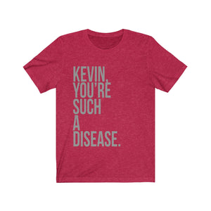 Home Alone Shirt - Kevin You're Such a Disease - Long Sleeve Christmas Shirts
