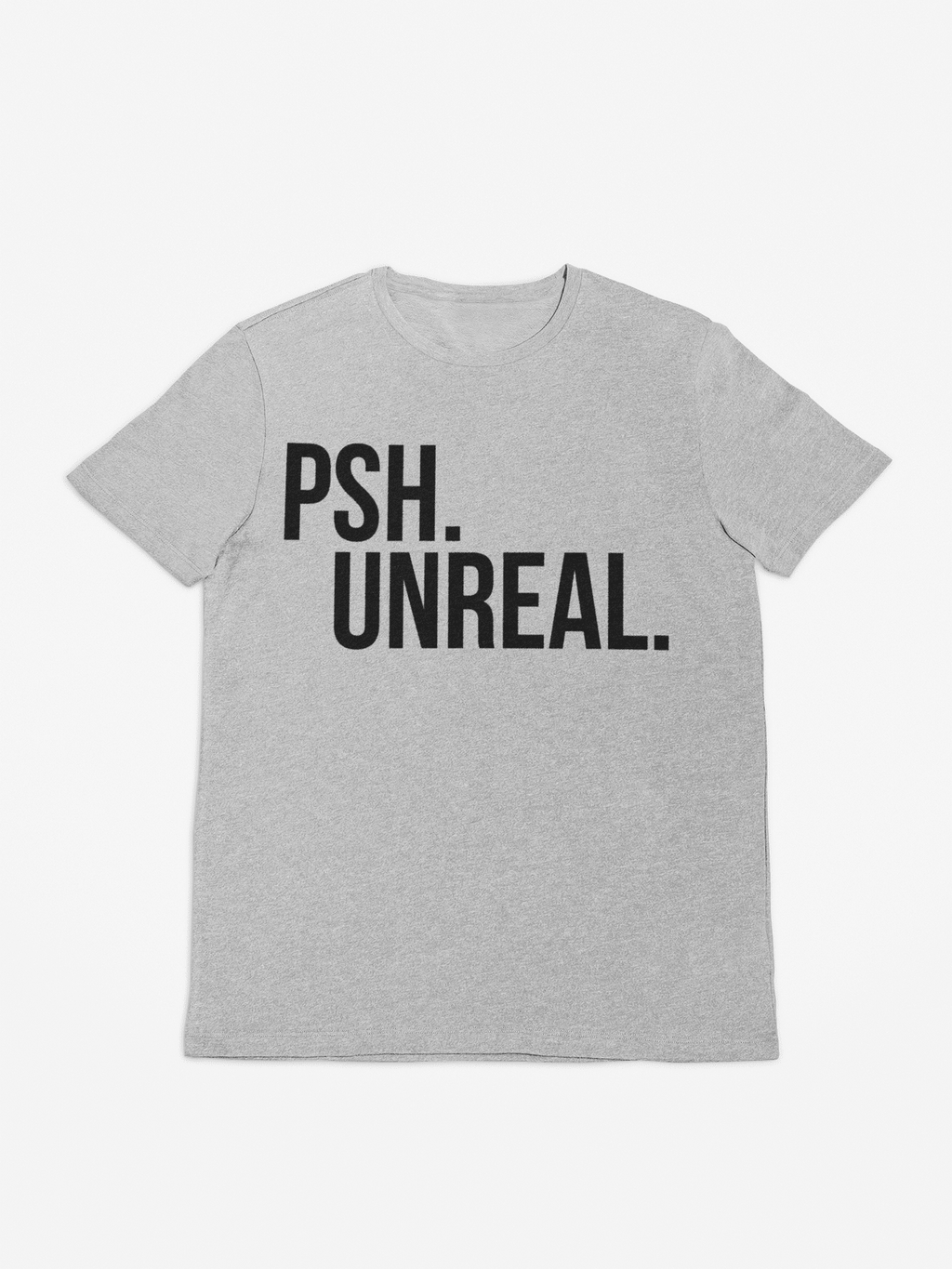 gray psh unreal quote shirt