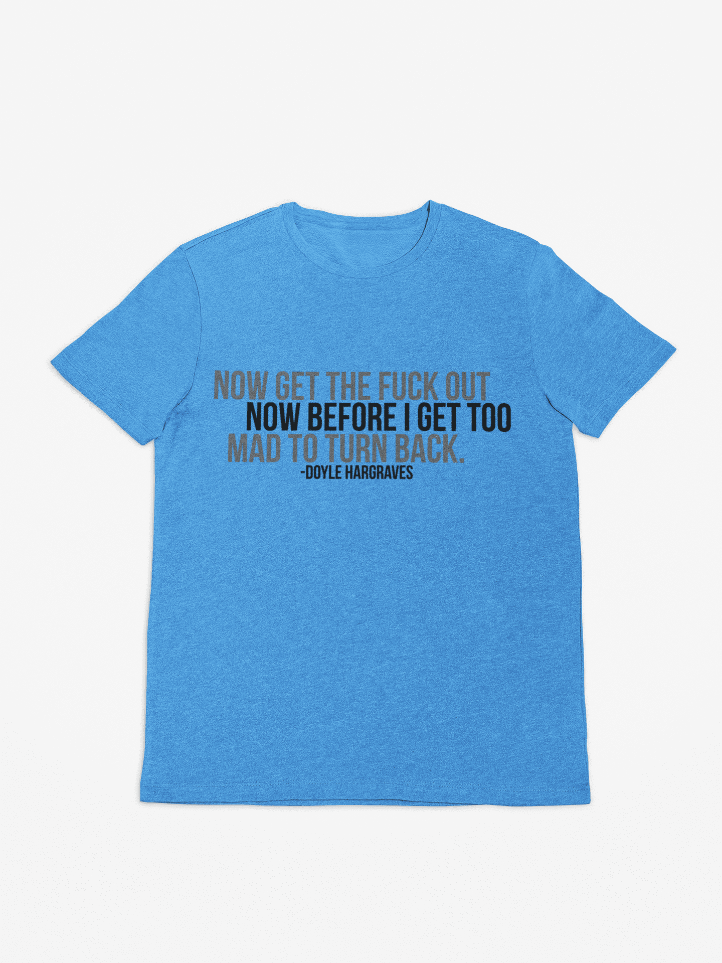 Too Mad to Turn Back | Sling Blade Doyle Shirt