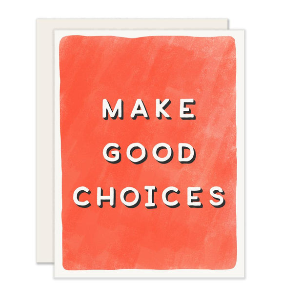 Make Good Choices