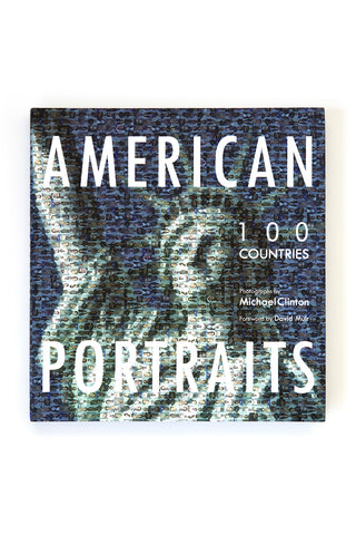 American Portraits: 100 Countries by Michael Clinton