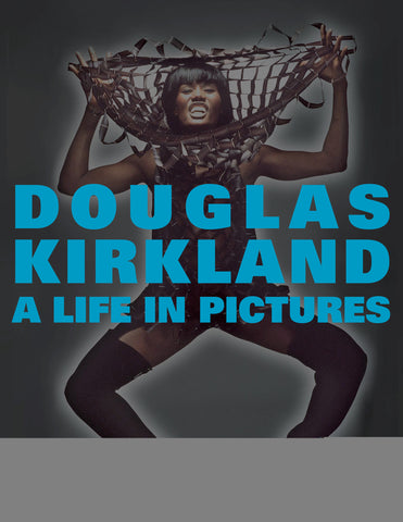 A Life in Pictures: The Douglas Kirkland Monograph by Douglas Kirkland
