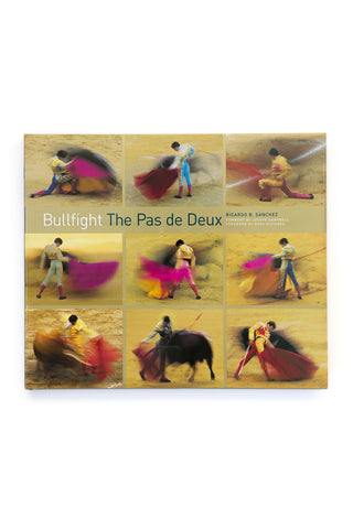 Bullfight: The Pas de Deux by Ricardo B. Sanchez