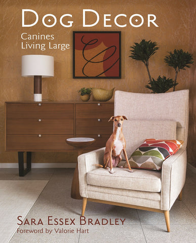 Dog Decor: Canines Living Large by Sara Essex Bradley