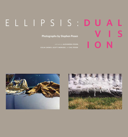 Ellipsis: Dual Vision by Stephen Posen
