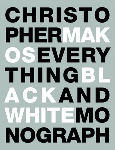 Everything: Black and White Monograph by Christopher Makos