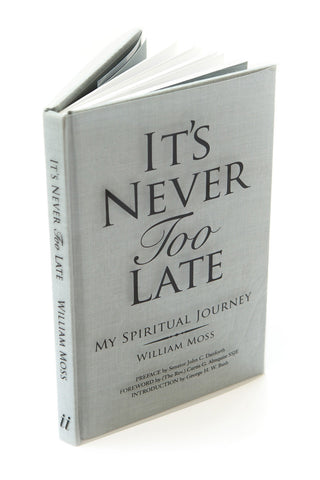 It's Never Too Late by William Moss