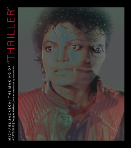 "Michael Jackson: The Making of ""Thriller"" 4 Days/1983 by Douglas Kirkland"