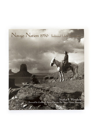 Navajo Nation 1950: Traditional Life in Photographs by Jonathan B. Wittenberg