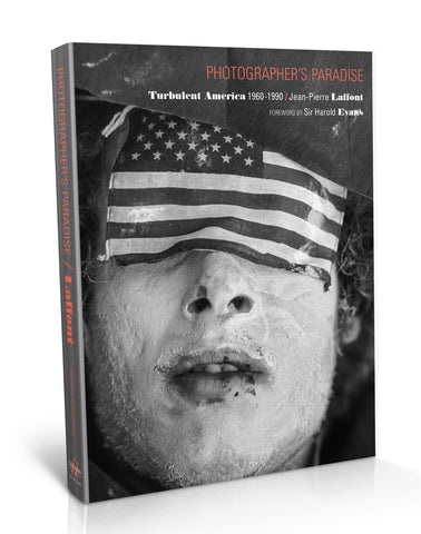 Photographer's Paradise: Turbulent America 1960-1990 by Jean-Pierre Laffont